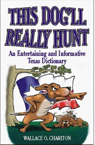 This Dogll Really Hunt  by  Wallace O. Chariton
