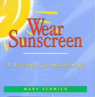 The Best of Mary Schmich: Selected Writings  by  the Chicago Tribunes Winner of the 2012 Pulitzer Prize for Commentary by Mary Schmich