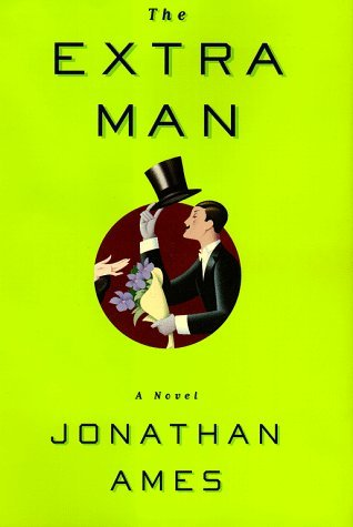 The Extra Man Jonathan Ames