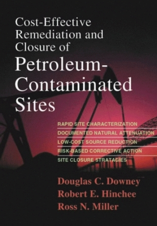 Cost-Effective Remediation and Closure of Petroleum-Contaminated Sites  by  Douglas C. Downey