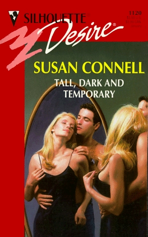 Tall, Dark And Temporary (The Girls Most Likely To ...) (Harlequin Silhouette Desire, No 1120) Susan Connell