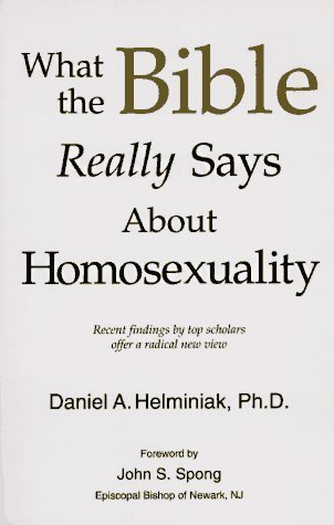 What The Bible Really Says About Homosexuality  by  Daniel A. Helminiak