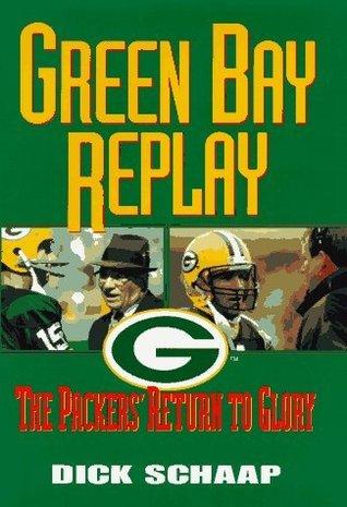 Green Bay Replay  by  Dick Schaap