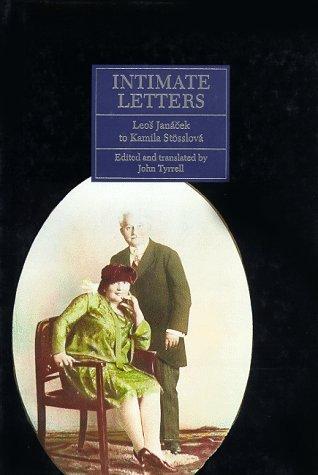 Intimate Letters: Leos Janacek to Kamila Stosslova Leoš Janáček