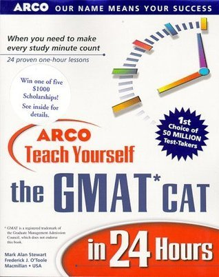 Teach Yourself The Gmat Cat In 24 Hour  by  Mark Alan Stewart