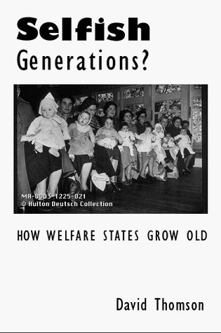 Selfish Generations?  by  David     Thomson