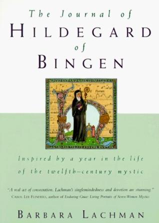 The Journal of Hildegard of Bingen: A Novel Barbara Lachman