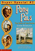 The Story of Our Ponies (Pony Pals Super Special, #2)  by  Jeanne Betancourt