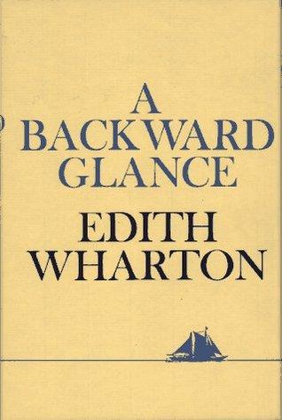 BACKWARD GLANCE (Shakespear Writer & Work 1978) Edith Wharton