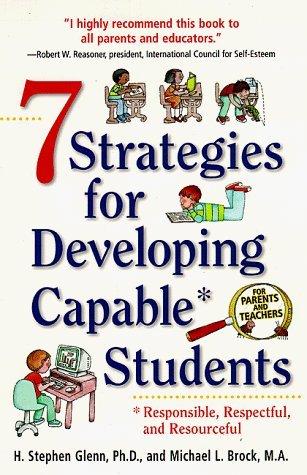 7 Strategies for developing Capable* Students. H. Stephen Glenn