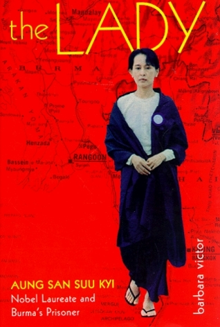 The Lady: Aung San Suu Kyi Nobel Laureate and Burmas Prisoner  by  Barbara Victor