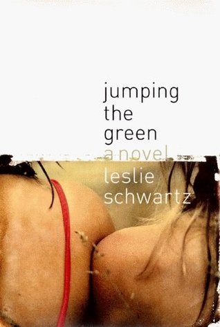 Jumping the Green: A Novel Leslie Schwartz