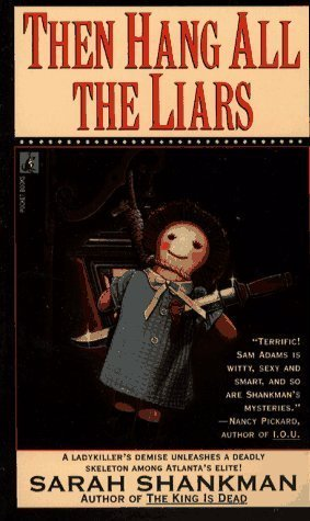 Then Hang All The Liars (Samantha Adams, #2)  by  Sarah Shankman
