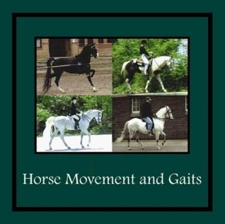 Horse Movement and Gaits  by  Deborah K. White