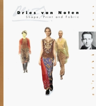 Dries Van Noten: Shape, Print, and Fabric  by  Andrew Tucker