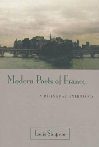 Modern Poets Of France: A Bilingual Anthology Louis Simpson