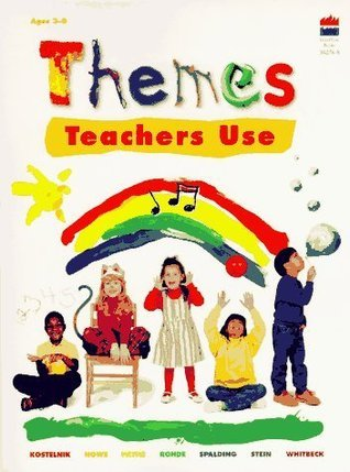 Themes Teachers Use  by  Marjorie J. Kostelnik