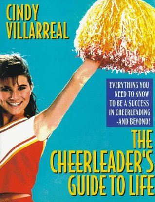 The Cheerleaders Guide To Life Cindy Villarreal