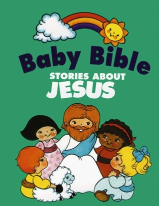 Baby Bible  by  Robin Currie
