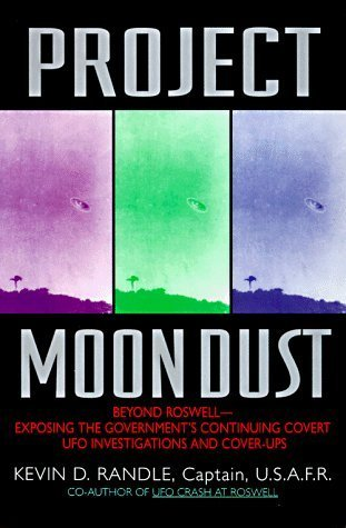 Project Moon Dust: Beyond Roswell Kevin D. Randle