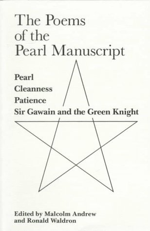 The Poems Of The Pearl Manuscript: Pearl, Cleanness, Patience, Sir Gawain And The Green Knight  by  Unknown
