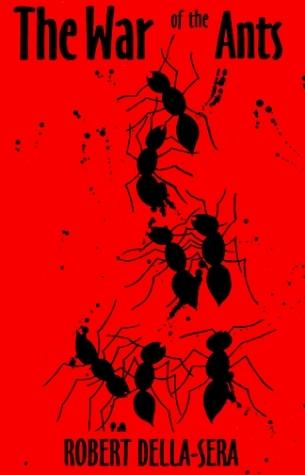 The War of the Ants Robert Della-Sera