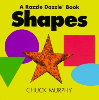 Razzle Dazzle Shapes  by  Chuck Murphy