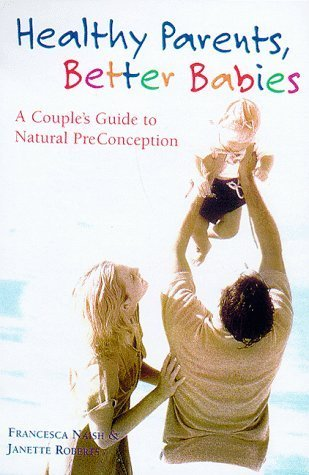 Healthy Body, Better Birthing  by  Francesca Naish