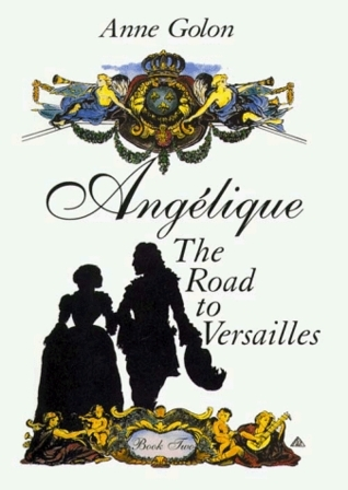 Angelique, the Road to Versailles (Angelique: Original version #2) Anne Golon