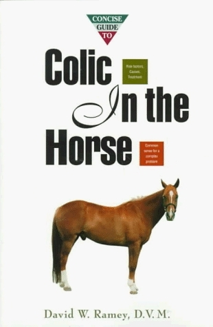 Concise Guide to Colic in the Horse: The Concise Guide Series  by  David W. Ramey