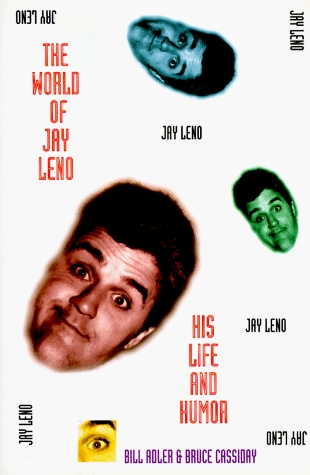 The World of Jay Leno: His Humor and His Life  by  Bill Adler Jr.