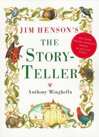 Jim Hensons The Storyteller  by  Anthony Minghella