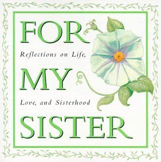 For My Sister:  Reflections On Life,Love, And Sisterhood (Ariel Quote A Page Books) Karen Reid