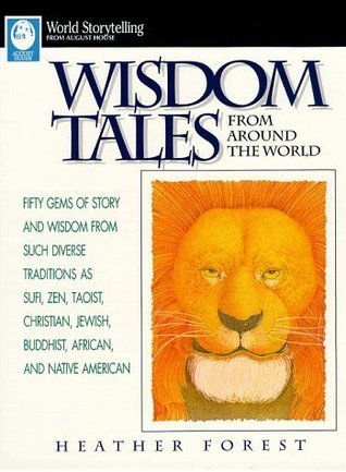 Wisdom Tales From Around The World Heather Forest