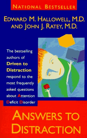 Answers to Distraction Edward M. Hallowell
