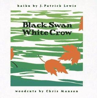 Black Swan/White Crow J. Patrick Lewis
