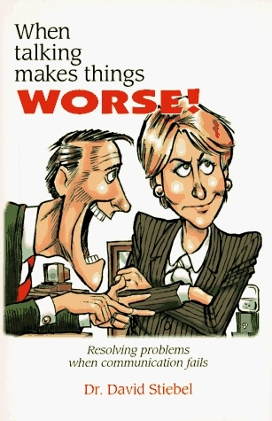 When Talking Makes Things Worse!: Resolving Problems When Communication Fails David Stiebel