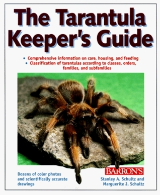 The Tarantula Keepers Guide, the Tarantula Keepers Guide  by  Stanley A. Schultz