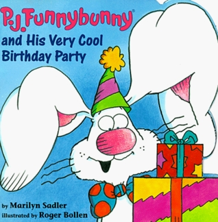 P.J. Funnybunny and His Very Cool Birthday Party  by  Marilyn Sadler
