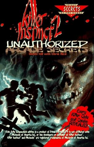 Killer Instinct 2 Unauthorized Arcade Secrets (Secrets of the Games Series.)  by  Pcs
