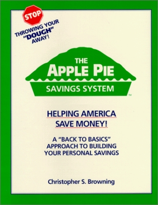 The Apple Pie Savings System Christopher S. Browning