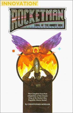 Rocketman: King Of The Rocket Men Christopher Moeller