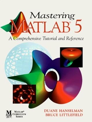 Mastering MATLAB 5 Duane C. Hanselman