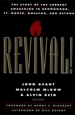 Revival!: The Story of the Current Awakening in Brownwood, Ft. Worth, Wheaton, and Beyond  by  John Avant