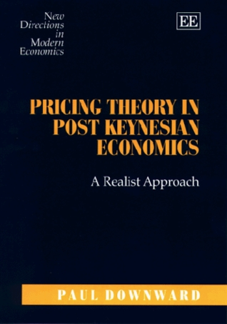 Pricing Theory in Post Keynesian Economics: A Realist Approach Paul Downward