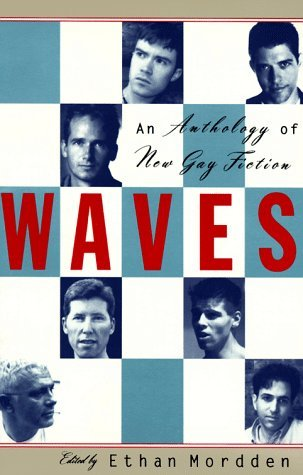 Waves: An Anthology of New Gay Literature  by  Ethan Mordden
