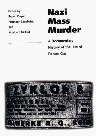 Nazi Mass Murder: A Documentary History of the Use of Poison Gas  by  Eugen Kogon