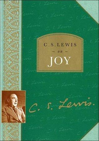 C.S. Lewis on Joy  by  C.S. Lewis