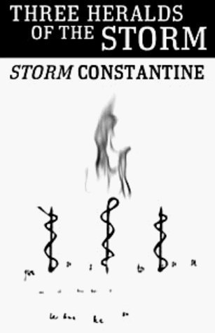 Three Heralds of the Storm  by  Storm Constantine