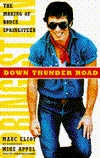 Down Thunder Road: The Making of Bruce Springsteen  by  Marc Eliot
